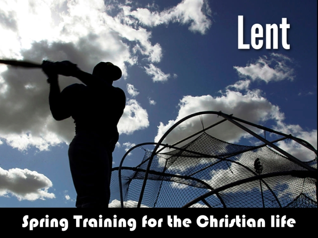 Lent: Spring Training for Christians