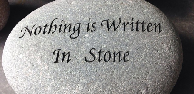 nothing-is-written-in-stone-527756_1280-e1423789005817